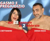 Orgasmo e pregiudizio con Fiona Bettanini  e Diego Ruiz da martedi 28 gennaio a domenica 2 febbraio Teatro Ghione