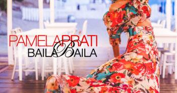 """Online il nuovo singolo e video di PAMELA PRATI dal titolo """"BAILA BAILA"""""""
